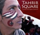 Tahrir Square: The Heart of the Egyptian Revolution